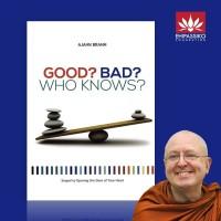 Inggris - Good Bad Who Knows Ajahn Brahm
