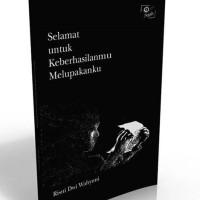Buku Selamat untuk Keberhasilanmu Melupakanmu