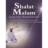 Shalat Malam Ajaran Nabi Muhammad Saw: Lengkap dengan Doa & Zikir