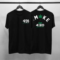 T-shirt 420 Everyday / Baju Kaos Distro Pria Wanita Cotton 30s