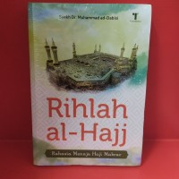 Rihlah al hajj rahasia menuju haji mabrur