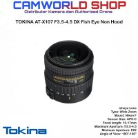 Tokina AT-X107 f3.5-4.5 AT-X107 DX FISH EYE NH FOR CANON & NIKON