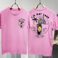 T-shirt Not Good / Baju Kaos Distro Pria Wanita Cotton 30s