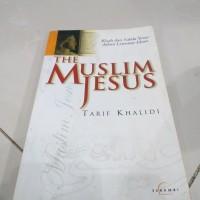 Buku THE MUSLIM JESUS oleh Tarif Khalidi