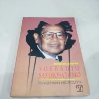 Buku SOEBADIO SASTROSATOMO pengemban Misi Politik Oleh Rosihan Anwar
