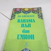 Buku RAHASIA HAJI dan Umroh Oleh Al Ghazali