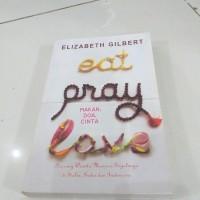 Buku EAT PRAY LOVE Makan Doa Cinta Oleh Elizabeth Gilbert