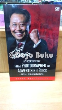 Adji Watono: Kisah Sukses Tukang Foto Menjadi Boss Advertising