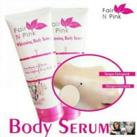 Fair N Pink Whitening Body Serum 160g Bpom