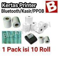 Kertas Printer Bluetooth 58m struk kasir/ppob/paytren isi 10 roll