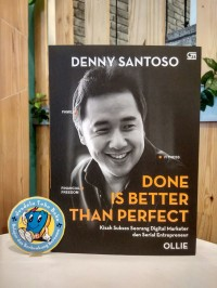 Done is Better Than Perfect Kisah Sukses Seorang Digital Market