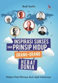Buku Inspirasi Sukses dari Prinsip Hidup Orang-Orang Hebat Dunia