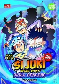 Komik : SI JUKI - KISAH KUSUT DUNIA DONGENG vol. 01 Faza Meonk