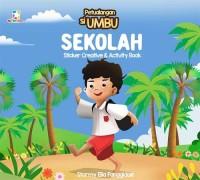 STICKER CREATIVE AND ACTIVITY BOOK : PETUALANGAN SI UMBU SEKOLAH