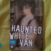KOMIK HOROR/MISTERI - YURI NARUSHIMA - HAUNTED WHITE VAN