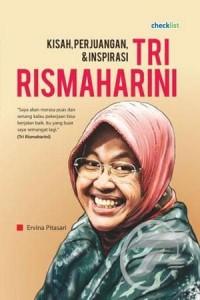Kisah, Perjuangan & Inspirasi Tri Rismaharini - Ervina Pitasari