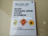 Resep Panjang Umur Sehat & Sembuh by Tan Shot Yen