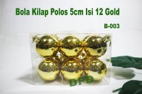 Aksesoris Natal / Ornamen Natal  Bola Natal Mix Isi 12 Gold Uk : 5 cm