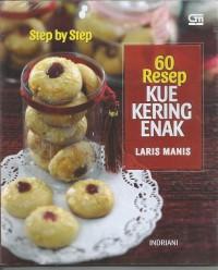 Step by Step: 60 Resep Kue Kering Enak Laris Manis - Indriani