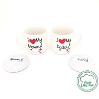 Mug Couple + Tutup I Love My Mommy / I Love My Daddy / Mug Keramik