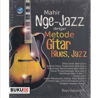 Buku Mahir Nge-Jazz dengan Metode Gitar Blues, Jazz