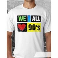 Kaos We Love 90's - Tshirt Distro OceanSeven