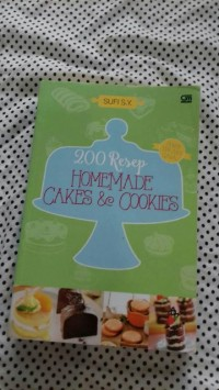 200 Resep Homemade Cakes & Cookies