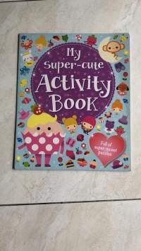 My Super Cute Activity Book
