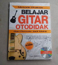 Buku Metode Praktis Belajar Gitar Otodidak + CD - Yeyen Subiakto