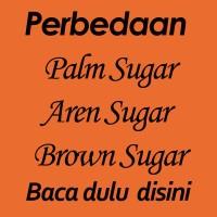 Perbedaan Gula kelapa, Gula aren, dan Brown Sugar.