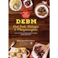Buku DEBM: Diet Enak, Bahagia, dan Menyenangkan - Robert Hendrick L