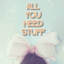 all you need stuff