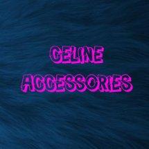 Celine Accessories
