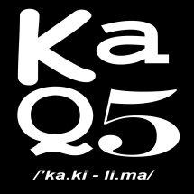 KaQ5 [/'ka.ki - li.ma/]