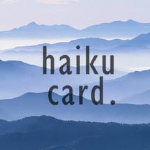 Haiku Card
