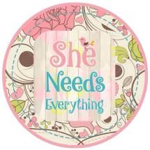 She Needs Everything