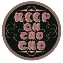 keep on choco