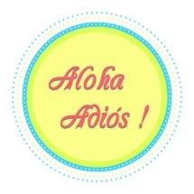 Aloha Adios!