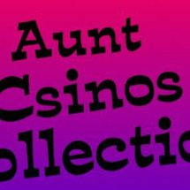 Aunt Csinos Collection
