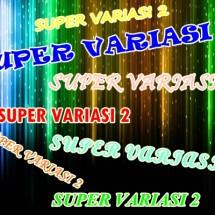 SUPER VARIASI 2
