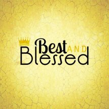 Best And Blessed
