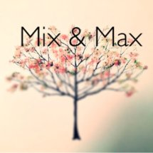 MIX & MAX