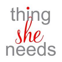 Thing She Needs