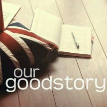 our goodstory
