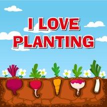 I Love Planting