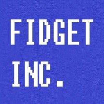 Fidget Inc.