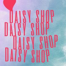 Daisy Shope