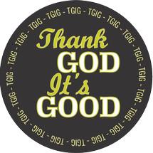 ThankGodIt'sGood (TGIG)