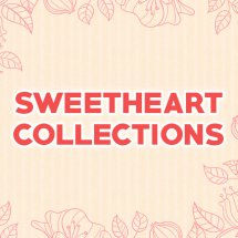 SWEETHEART COLLECTION