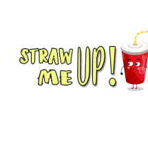 Straw Me Up!